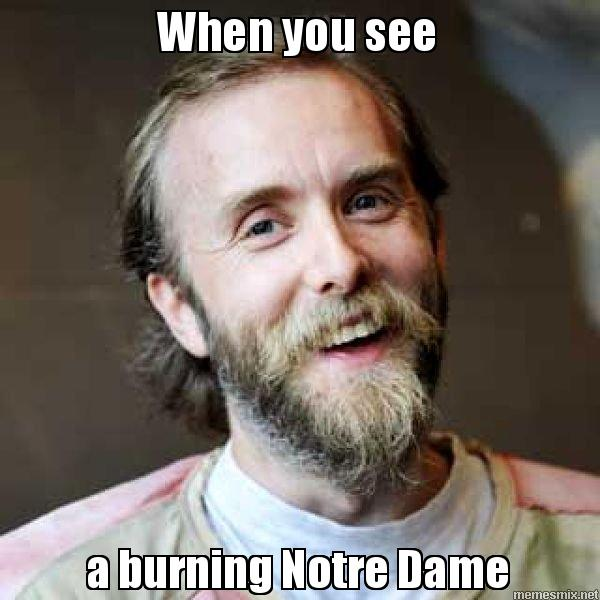 When you see a burning Notre Dame