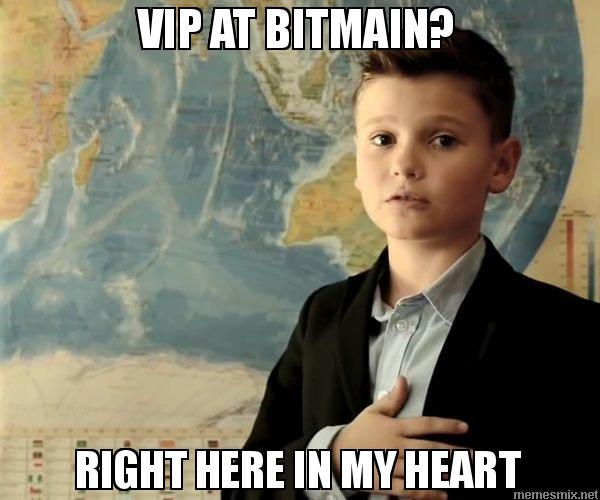 VIP AT BITMAIN? RIGHT HERE IN MY HEART